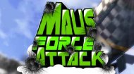 Maus Force Attack